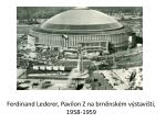 ferdinand lederer pavilon z na brn nsk m v stavi ti 1958 1959