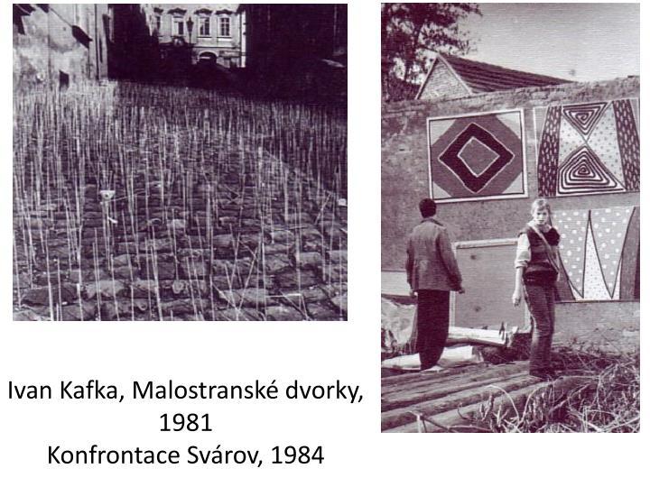 Ivan Kafka, Malostranské dvorky, 1981