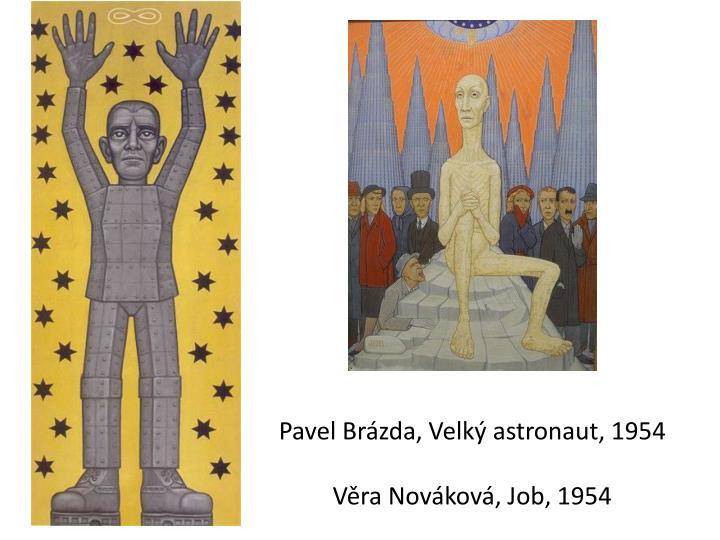 Pavel Brázda, Velký astronaut, 1954