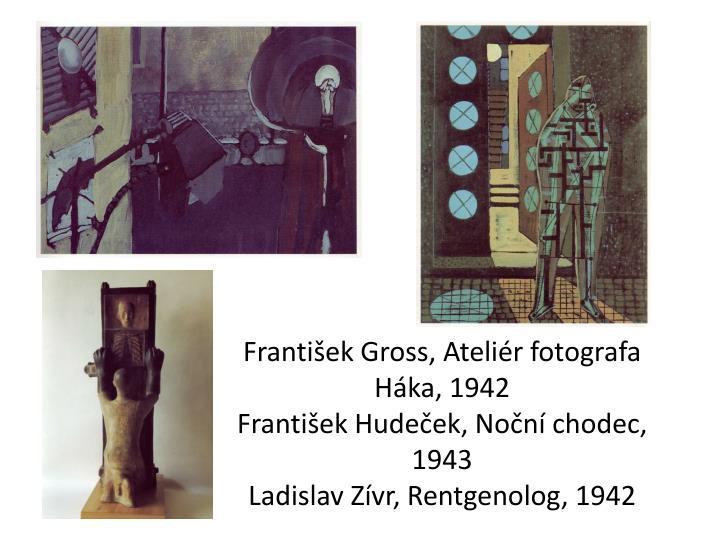 František Gross, Ateliér fotografa Háka, 1942