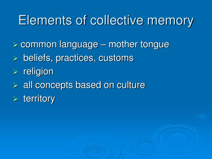 Elements of collective memory