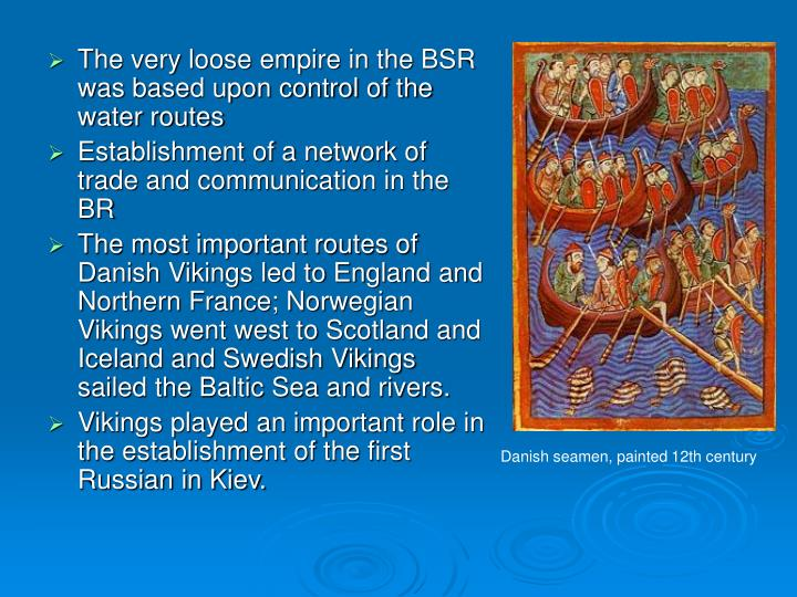 The very loose empire in the BSR was based upon control of the water routes