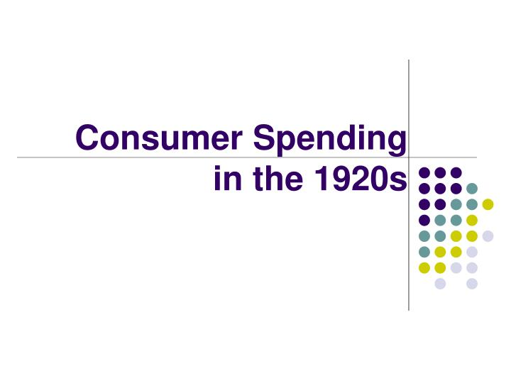 Consumer Spending in the 1920s