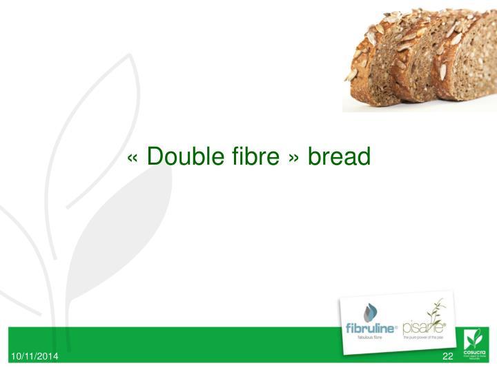 «Double fibre» bread