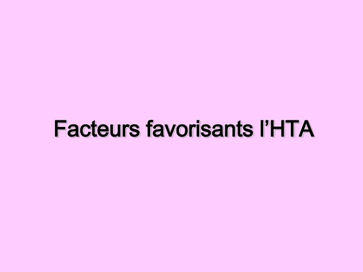 Facteurs favorisants l'HTA