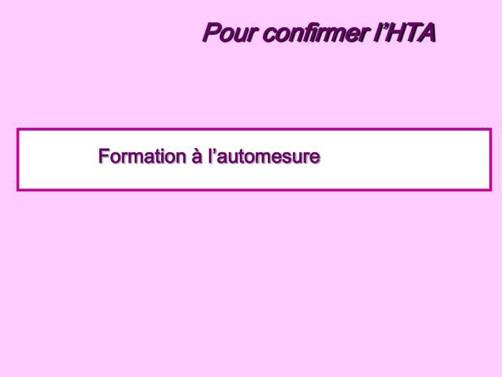 Pour confirmer l'HTA