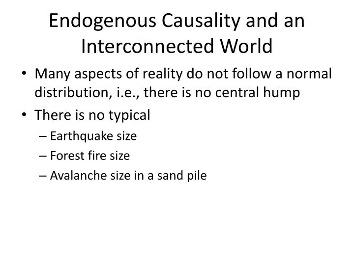Endogenous Causality and an Interconnected World