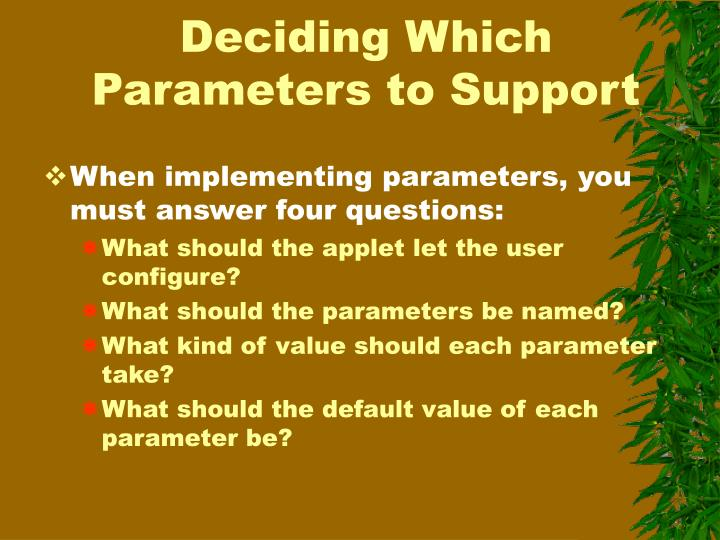 Deciding Which Parameters to Support