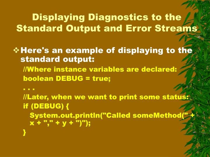 Displaying Diagnostics to the Standard Output and Error Streams