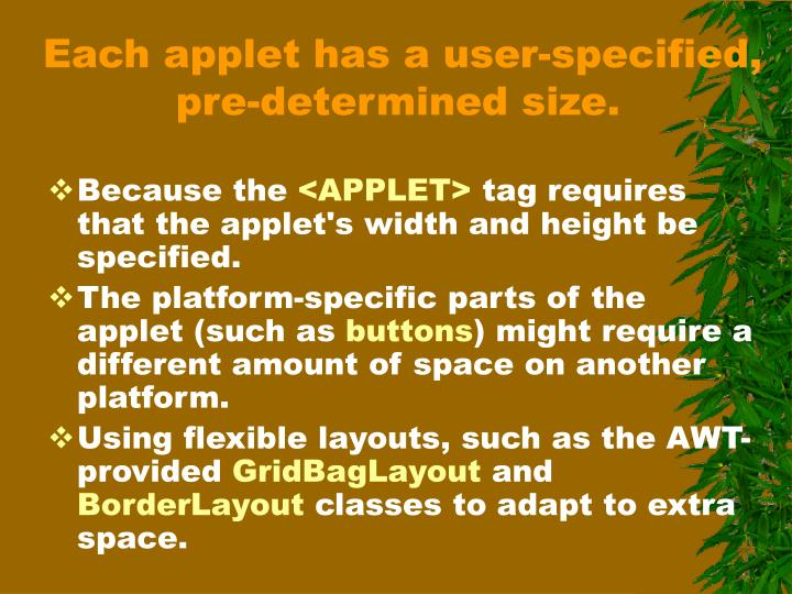 Each applet has a user-specified, pre-determined size.