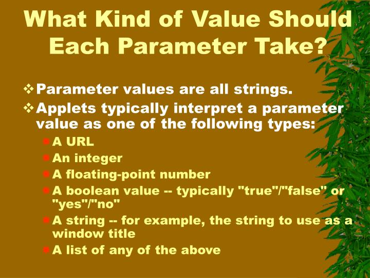 What Kind of Value Should Each Parameter Take?