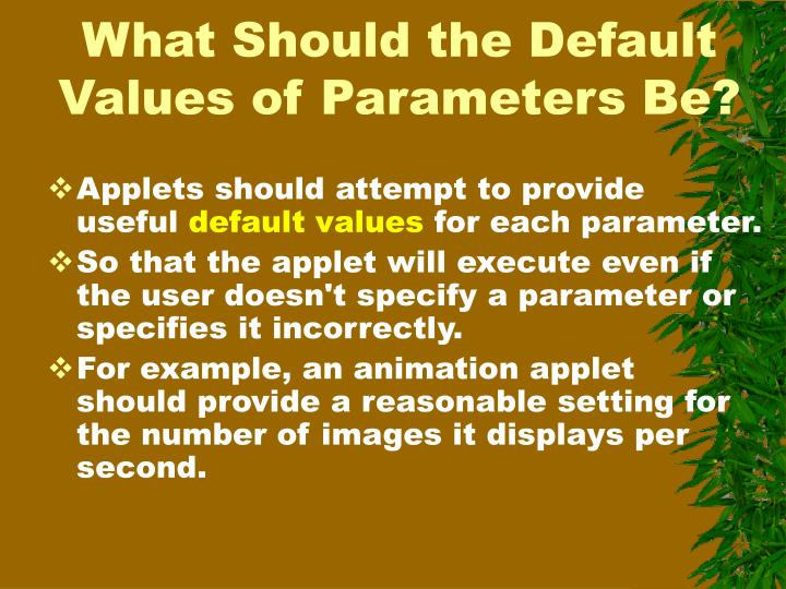 What Should the Default Values of Parameters Be?