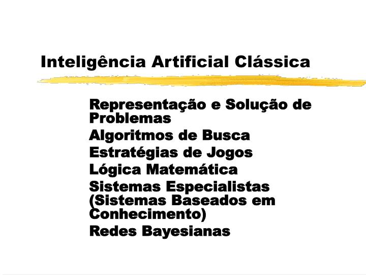 Inteligência Artificial Clássica