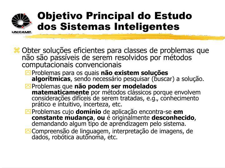 Objetivo Principal do Estudo dos Sistemas Inteligentes
