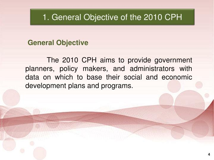 1. General Objective of the 2010 CPH