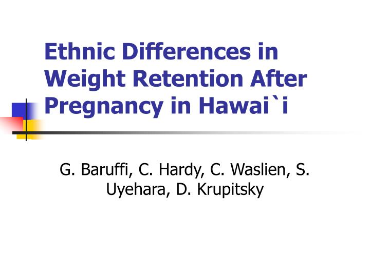 Ethnic differences in weight retention after pregnancy in hawai i