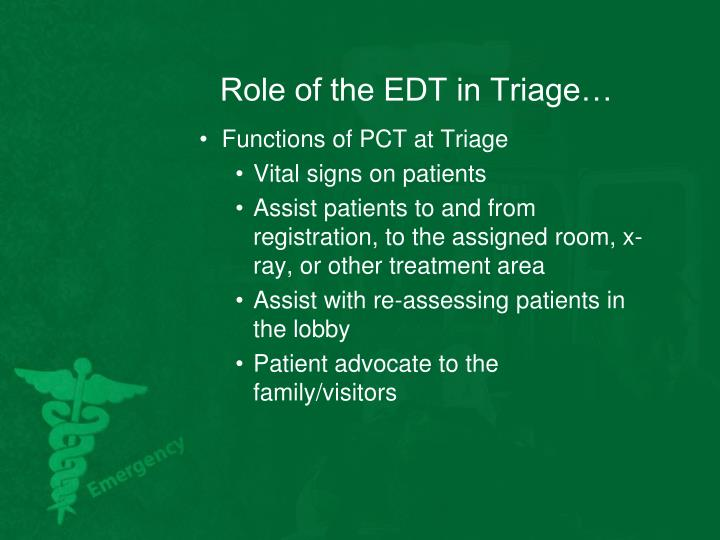 Role of the EDT in Triage…