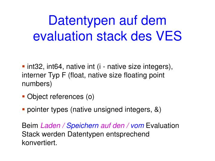 Datentypen auf dem evaluation stack des VES