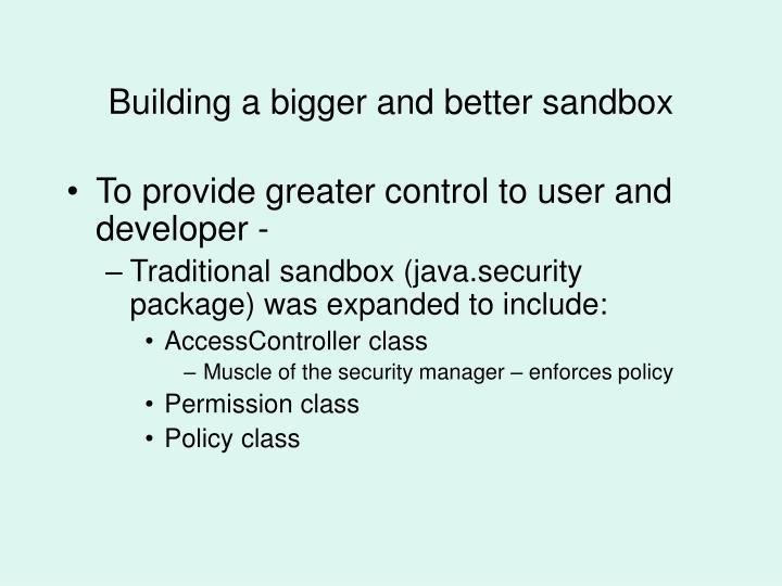 Building a bigger and better sandbox