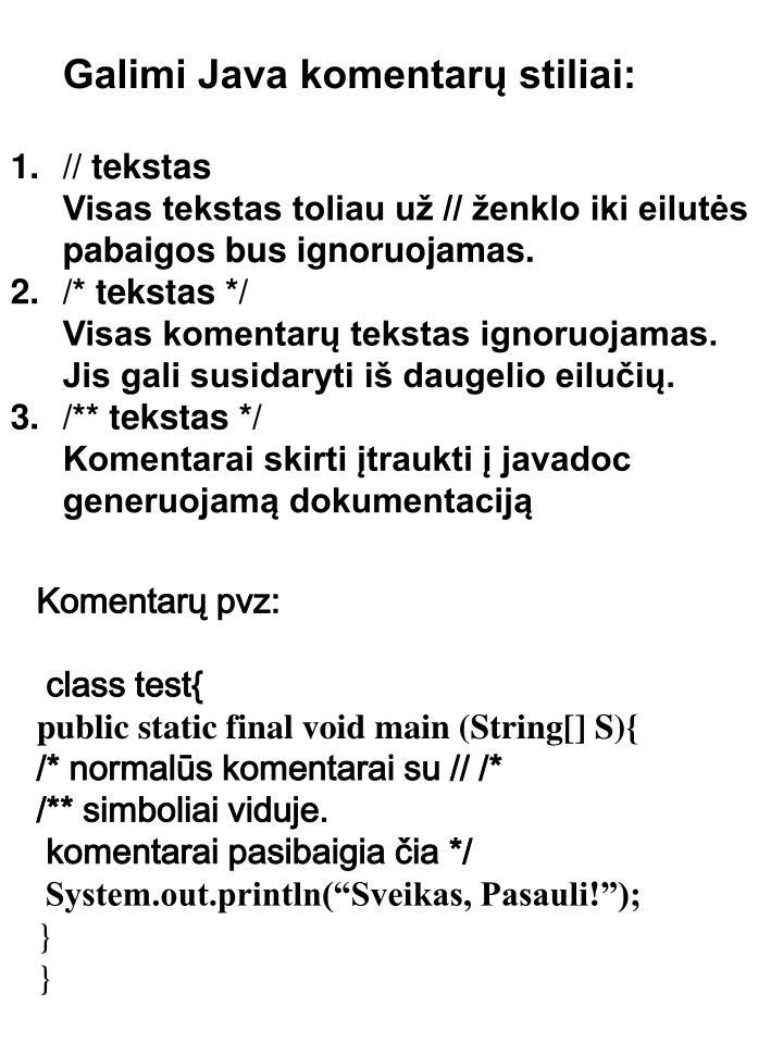 Galimi Java komentarų stiliai: