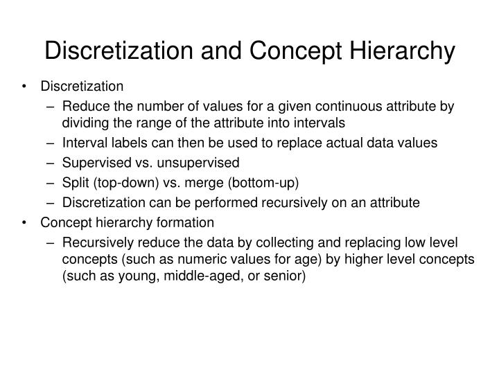 Discretization and Concept Hierarchy