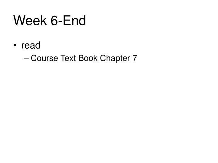 Week 6-End