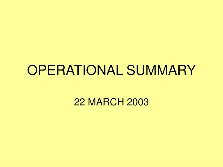 OPERATIONAL SUMMARY