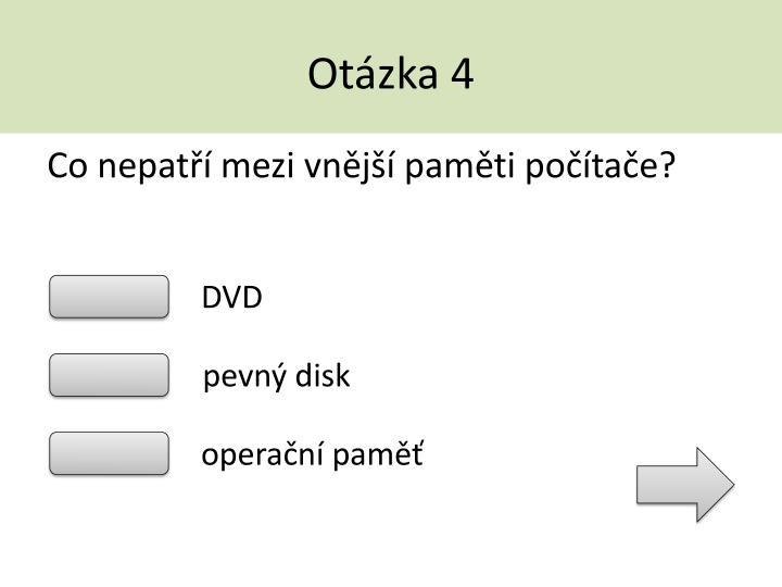 Otázka 4