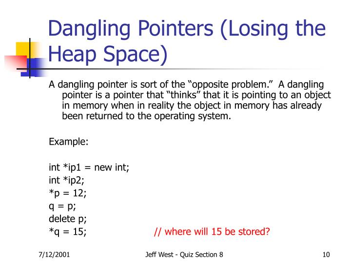 Dangling Pointers (Losing the Heap Space)
