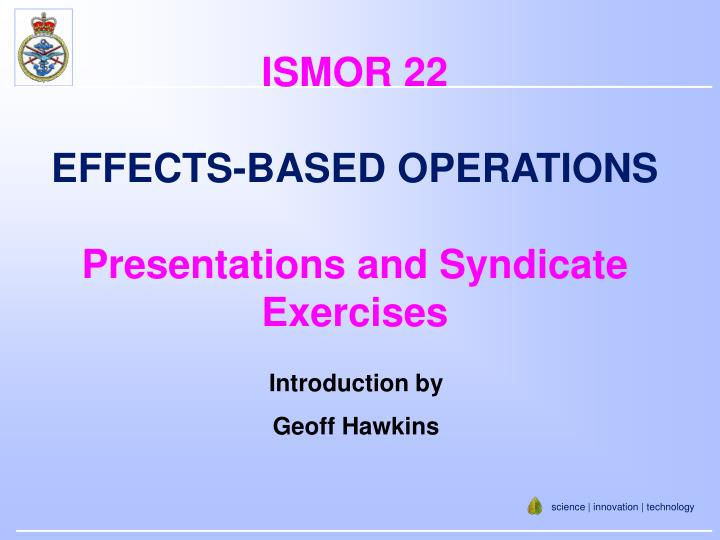 Ismor 22 effects based operations presentations and syndicate exercises
