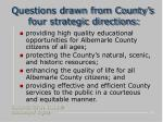 questions drawn from county s four strategic directions