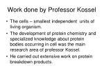 work done by professor kossel