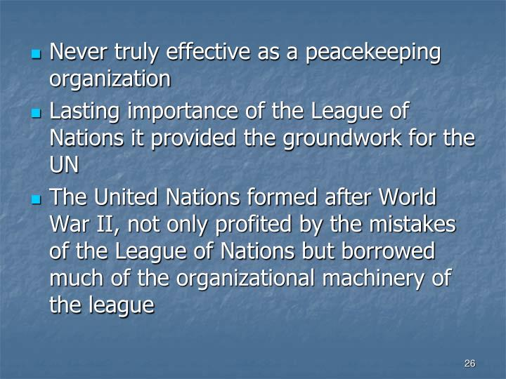 Never truly effective as a peacekeeping organization
