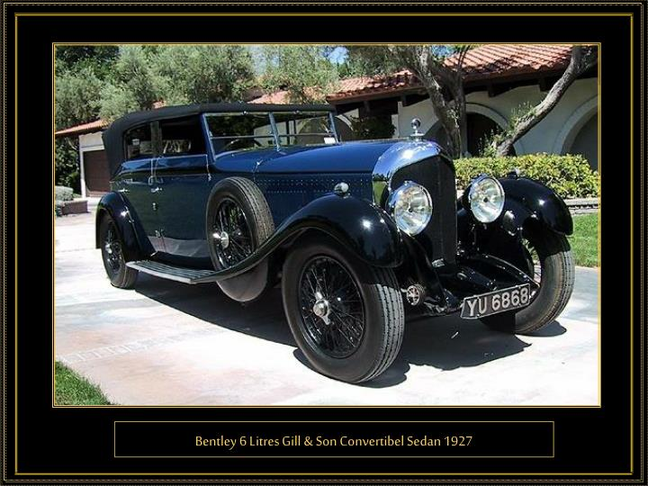 Bentley 6 Litres Gill & Son Convertibel Sedan 1927