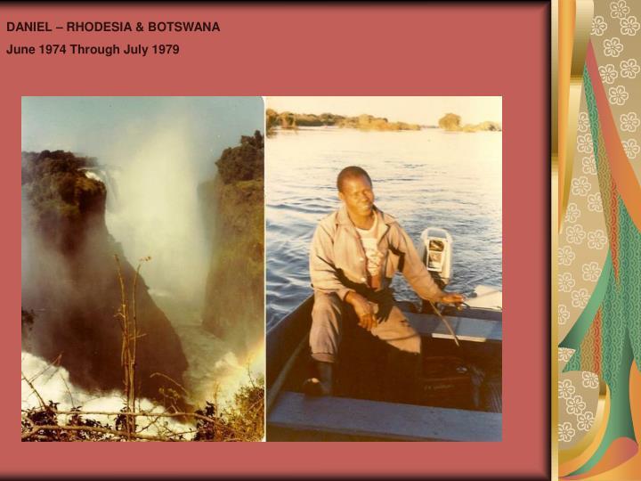 DANIEL – RHODESIA & BOTSWANA