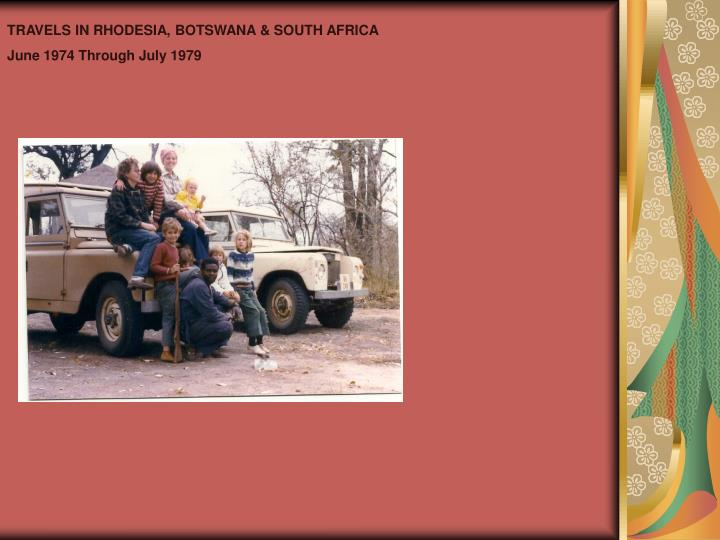 TRAVELS IN RHODESIA, BOTSWANA & SOUTH AFRICA