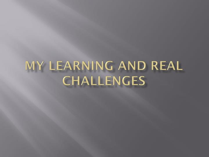 My Learning And Real Challenges