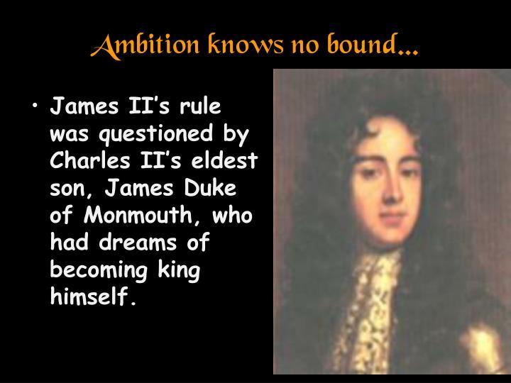 Ambition knows no