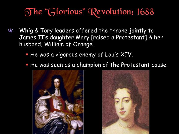 "The ""Glorious"" Revolution: 1688"