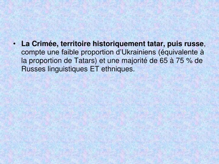 La Crimée, territoire historiquement tatar, puis russe