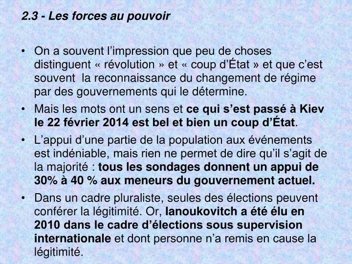 2.3 - Les forces au pouvoir