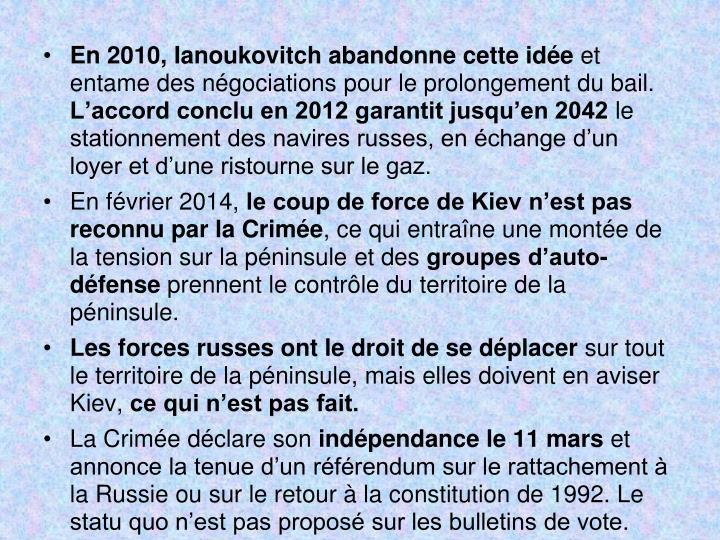 En 2010, Ianoukovitch abandonne cette idée