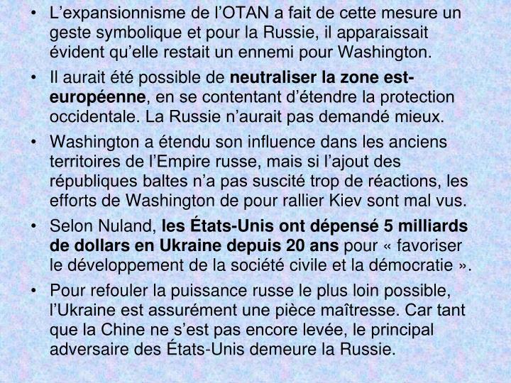 L'expansionnisme de l'OTAN a fait de cette mesure un geste symbolique et pour la Russie, il apparaissait évident qu'elle restait un ennemi pour Washington.