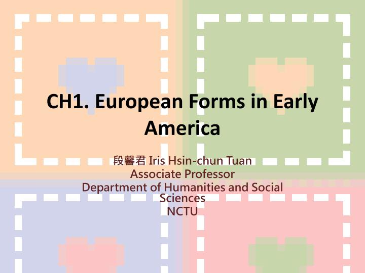 Ch1 european forms in early a merica