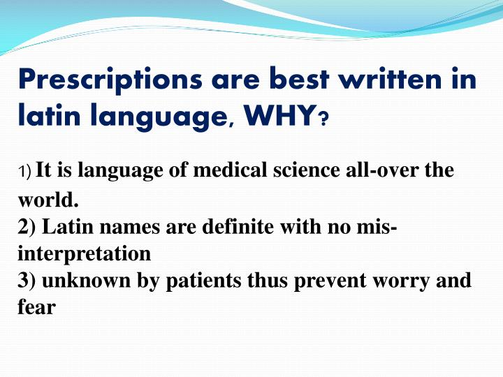 Prescriptions are best written in