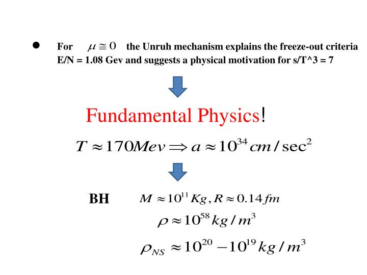 For                     the Unruh mechanism explains the freeze-out criteria