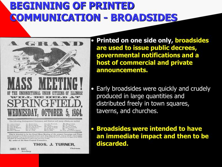 BEGINNING OF PRINTED COMMUNICATION - BROADSIDES