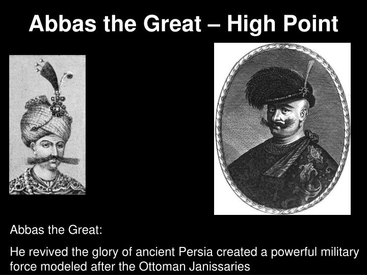 Abbas the Great – High Point