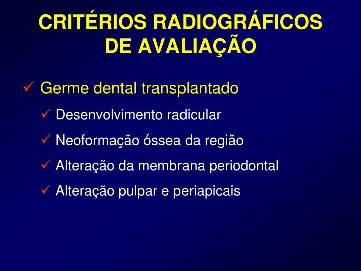 CRITÉRIOS RADIOGRÁFICOS DE AVALIAÇÃO