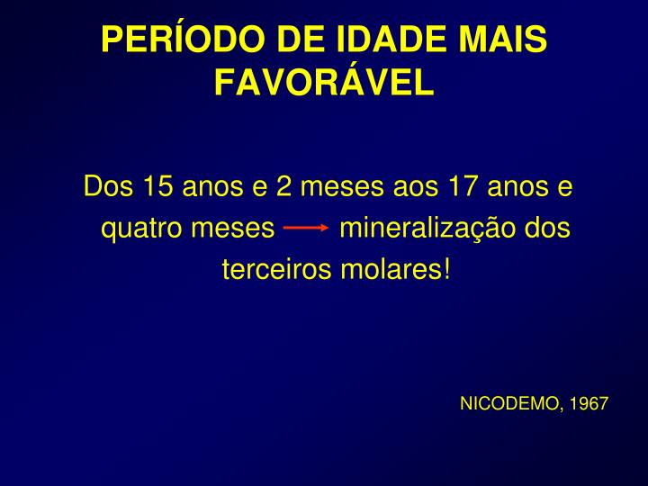 PERÍODO DE IDADE MAIS FAVORÁVEL